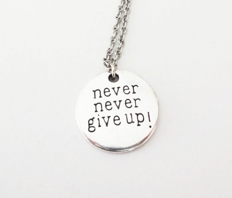 never never give up necklace in silver inspirational