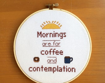 Stranger Things - Mornings are For Coffee and Contemplation - Cross Stitch Hoop