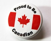 Proud to be Canadian, Canada Pin, Pinback buttons, Lapel Pin, Canadian Pride, Maple Leaf, Red White, Loves Canada, Canada Day (5427)