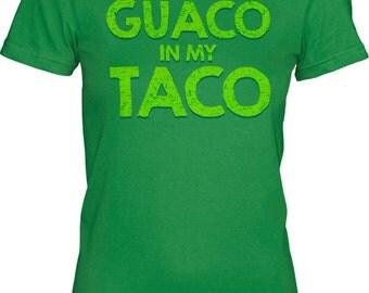 Womens Guaco In My Taco T-Shirt I love tacos, tacos are my life, taco tuesday shirt S-2XL