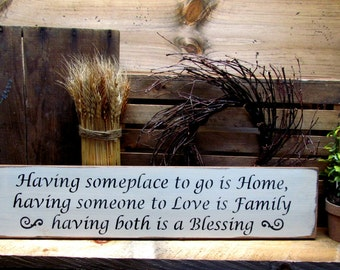 Wooden Sign, Inspirational Quote, Home Saying, Having Someplace to Go, Gift for Wife, Wood Sign Saying, Housewarming Gift, Rustic Wedding