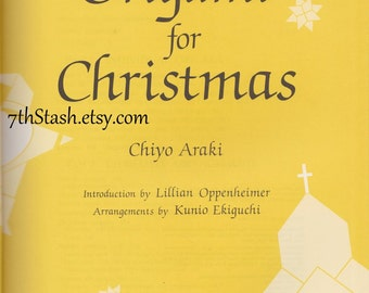 Origami for Christmas - Chiyo Araki - Paper Folding Holiday Ornaments