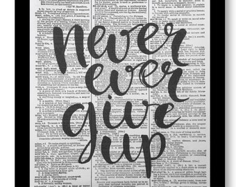 """Affirmation Quotes, """"Never Ever Give Up"""", Inspiration Quotes Affirmation Quote Prints,Affirmation Quote Picture, size 8x10, Women Art Prints"""