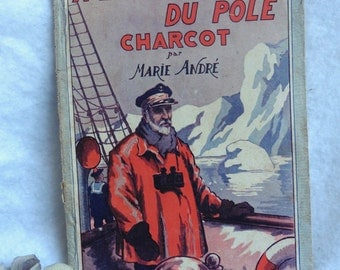 """1944 French Children Book """"At the Conquest of the Pole Charcot"""", Illustrated, Youth, France, Vintage, Child, Literature, Reading, Adventures"""