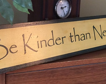 Half Price Be Kinder Than Necessary Wooden Primitive Sign