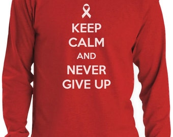 Keep Calm and Never Give Up - Cancer Awareness - Men's Long Sleeve T-Shirt