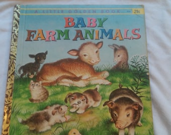 "Vintage Little Golden Book, ""Baby Farm Animals"" by Garth Williams, 1958 ""E"" Printing."
