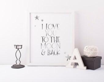 Nursery PRINTABLE Art - I love you to the moon and back - Nursery art decor - Faux Silver - Baby Shower Gift - Baby Girl - Baby Boy SKU:1708