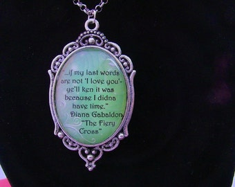 Diana Gabaldon quote necklace