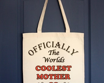 Mother Tote bag, Tote bag for mother, Officially Worlds Coolest mother shopping bag or market bag