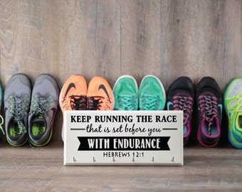 Running medal holder - Keep running the race that is set before you with endurance - Hebrews 12:1