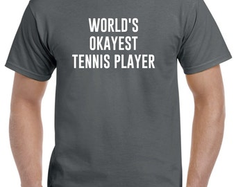Funny Tennis Shirt-World's Okayest Tennis Player Tennis Gift
