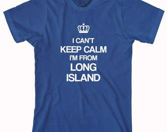 I Can't Keep Calm I'm From Long Island shirt, new york - ID: 184