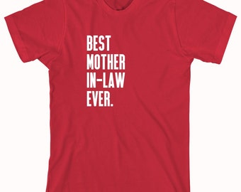 Best Mother In-Law Ever Shirt - gift idea for mother - ID: 655