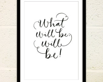 "Download Hand Lettered Quote Print A4 ""What Will be Will Be"""