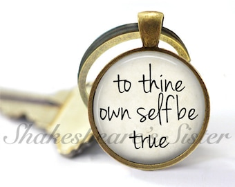 To Thine Own Self be True - Shakespeare Quote - Literary Key Chain - Shakespeare Key Chain