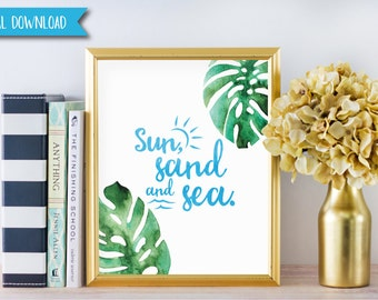 Instant Download - Tropical Print - Tropical Decor - Summer Print - Beach Decor - Beach Art - Beach Print - Sun Sand and Sea - Printable Art