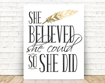 She Believed She Could so She Did, Gift for Women, Inspirational Quote, She Believed She Could Print, 5x7, 8x10, 11x14 16x20 Wall Art PRINT