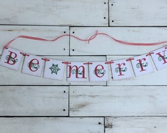 Be Merry banner • Christmas banner • Christmas garland