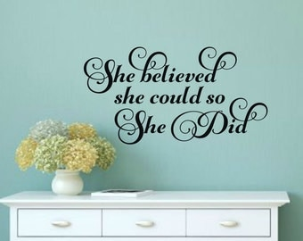She Believed She Could Wall Decal So She Did Vinyl Decal Girl Inspirational Decal Teen Girl Wall Decal Bedroom Nursery Office Wall Decal