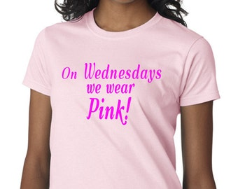 On Wednesdays We Wear Pink T-Shirt inspired by and for Mean Girls