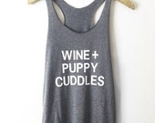Puppy + Wine Tank Top / dog mom gift / wine tank / gifts for her / mothers day / animal lover / puppy shirt / wine shirt / puppy cuddles