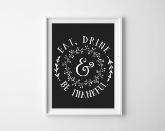 Eat Drink and Be Thankful, Eat Drink and Be Merry, Be Thankful, Thanksgiving Decor, Kitchen Decor, Home Decor,Dining Room Art, Printable Art