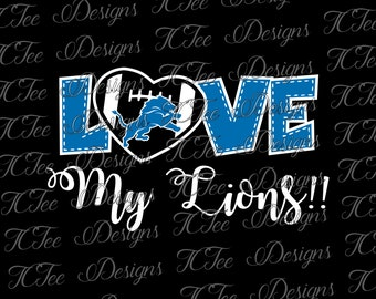 Love My Lions - Detroit Lions - Football SVG File - Vector Design Download - Cut File