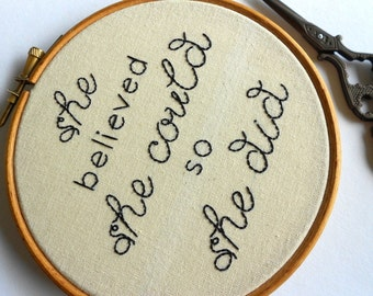 Modern Embroidery Inspirational Quote She Believed She Could So She Did Hand Stitched Hoop Art Feminist Gift