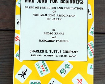 Mah Jong for Beginners: Based on the Rules and Regulations of the Mah Jong Association of Japan Hardcover 1990