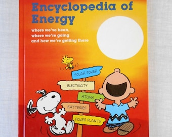 Charlie Brown's Encyclopedia of Energy 1982 Hardback Science Book / Where We've Been / Where We're Going / How We're Getting There / Schulz