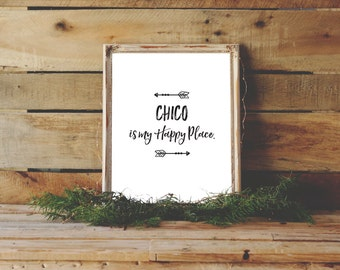Chico Printable, Chico is my Happy Place, Black and White Print, Instant Download, Chico, CA Print, Chico State Art, Simple Decor