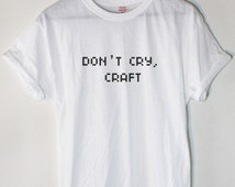 Don't Cry, Craft: Dan and Phil Phandom Inspired Tee by SoftPunk Apparel