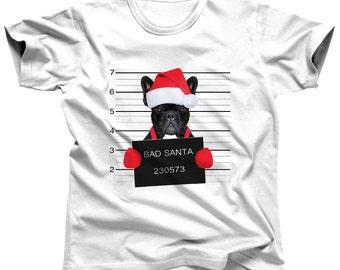 French Bulldog Shirt Santa Shirt French Bulldog Gift Frenchie Shirt Dog Shirt Dog T-Shirt Frenchie Clothing French Bulldog Tee Dog Lover