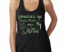 Powered By Pixie Dust and Wine - Disney Glitter Shirt