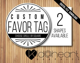 "Custom Favor Tag / Gift Tags / Label / Design / Wedding / Baby / Birthday / Party / Shower / 2"" - Printable Digital File"