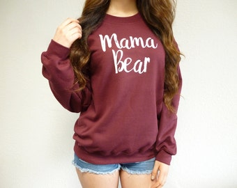 Mama Bear Sweatshirt - Mama Bear Womens Clothing - Mama Bear Shirt - Mama Bear Maroon Sweatshirt - Mama Bear Clothing