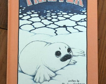Trapper/Serendipity Book/Stephen Cosgrove/Robin James/Vintage Children's Hardcover Storybook/Weekly Reader Books/1981/Book about Harp Seals