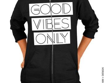 Good Vibes Only Zip Up Hoodie - Black Zip Up Hoodie - Hooded Sweatshirt