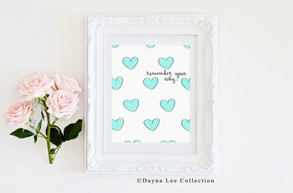 Remember your why - with hand drawn blue hearts - Inspirational Quote Hand Lettered Art Print