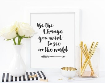 Digital print, Be the change you want to see in the world, typography print, Mahatma Ghandi quote, inspirational, instant download