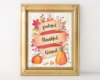 Thanksgiving Print Thanksgiving Decor Fall Printable Art Print Grateful Thankful Blessed Digital Pumpkin Print Autumn Decor Wall Art 8x10