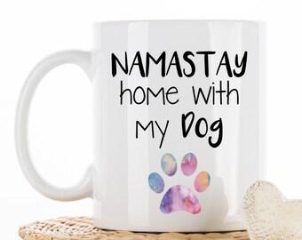 Namastay home with my dog