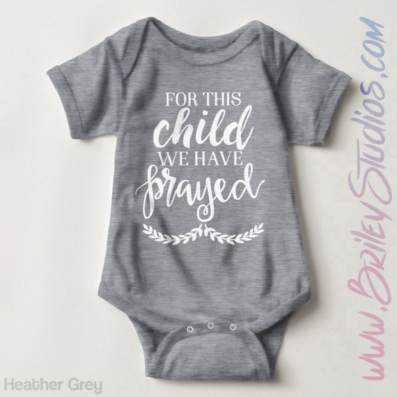 For This Child We Have Prayed Newborn Baby Outfit Birth