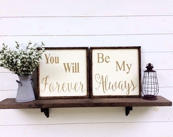 You Will Forever Be My Always Sign Wedding Sign Wedding Gift Anniversary Gift Love quote Sign