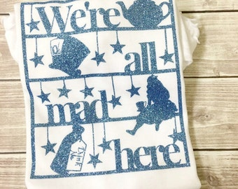 We're All Mad Here, We're All Mad here Shirt, Alice Shirt, Mad Hatter, Mad Hatter Tea Party, Mad Hatter Shirt, Tea Party, Wonderland, Alice