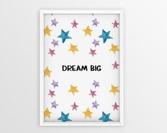 Dream Big Print, Dream Big Art, Dream Big Poster, Watercolor poster, Dream Big little one, Dream Big Watercolor Art Print, Dream Big Nursery