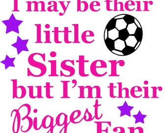 Little Sister Their Biggest Fan football Cutting or Printing Digital File SVG