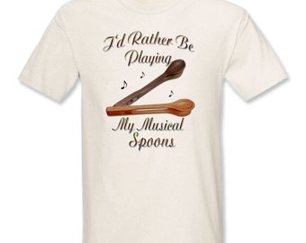 I'd Rather Be Playing My Musical Spoons T-Shirt - Free Shipping