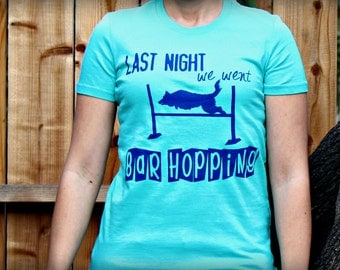 Last Night We Went Bar Hopping Ladies Dog Agility T-shirt